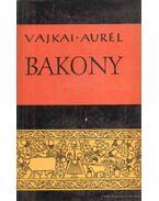 A Bakony néprajza - Vajkai Aurél