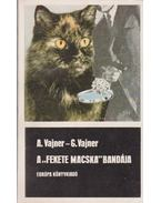 A Fekete Macska bandája - Vajner, Arkagyij, Vajner, Georgij