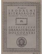 Péterfy Jenő dramaturgiai dolgozatai - Vajthó László (szerk.)