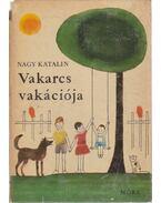 Vakarcs vakációja - Nagy Katalin