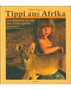 Tippi aus Afrika - Valérie Peronnet, Tippi Degré