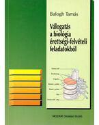 Válogatás a biológia érettségi-felvételi feladatokból (1982-1993) - Balogh Tamás