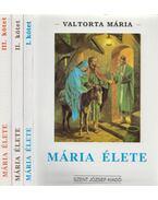 Mária élete I-III. - Valtorta Mária