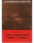 Átmeneti korrózióvédelem zsírokkal és olajokkal - Vámos Endre