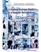 A Szabad Európa Rádió és a magyar forradalom - Vámos György
