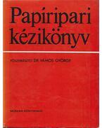 Papíripari kézikönyv - Vámos György
