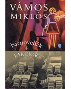 bárnovellák + Fakciók - Vámos Miklós
