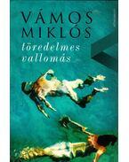Töredelmes vallomás - Vámos Miklós