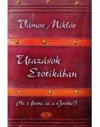 Utazások Erotikában - Vámos Miklós