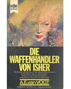 Die Waffenhändler von Isher - VAN VOGT, A.E.