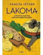 Lakoma 3. - A francia konyha legfinomabbételeiből - Váncsa István