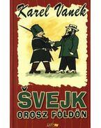 Svejk orosz földön - Vanek, Karel
