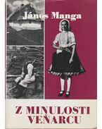 Z minulosti Venarcu - Vanyarc múltjából - Manga János