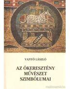 Az ókeresztény művészet szimbólumai - Vanyó László