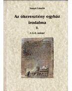 Az ókeresztény egyház irodalma II. - Vanyó László