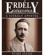 Erdély - Székelyföld - A Székely Apostol - Váradi Péter Pál, Lőwey Lilla