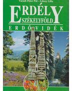 Erdély - Székelyföld: Erdővidék - Váradi Péter Pál, Lőwey Lilla