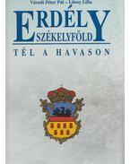 Erdély - Székelyföld - Tél a Havason (Dedikált) - Váradi Péter Pál, Lőwey Lilla