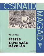 Festés, tapétázás, mázolás - Váradi Tibor