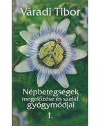 Népbetegségek megelőzése és szelíd gyógymódjai 1. (aláírt) - Váradi Tibor