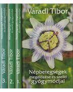 Népbetegségek megelőzése és szelíd gyógymódjai I-III. - Váradi Tibor