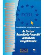 Vizsgapéldatár - Az európai számítógép-használói jogosítvány vizsgafeladatai - Váradi Zsolt