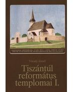 Tiszántúl református templomai I-II. kötet - Várady József