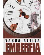 Emberfia (dedikált) - Varga Attila