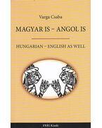 Magyar is - Angol is / Hungarian - English as well - Varga Csaba