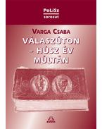 Válaszúton - húsz év múltán - Varga Csaba