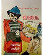 Bilhebolha, beavató mesefüzér - Varga Domokos György