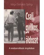 Csali, gyilkos, áldozat - Varga Domokos György