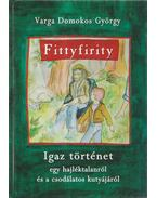 Fittyfirity - Varga Domokos György