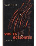 Vas- és acélöntés - Varga Ferenc