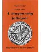 A magyarság jelképei - Varga Géza