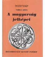 A magyarság jelképei (dedikált) - Varga Géza
