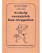 Székely rovásjelek hun tárgyakon (dedikált) - Varga Géza
