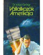 Vállalkozók Amerikája - Varga György dr.