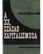 A XX. század kapitalizmusa - Varga Jenő