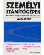 Személyi számítógépek kezelése, programozása és alkalmazása - Varga József