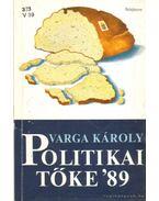 Politikai tőke '89 - Varga Károly