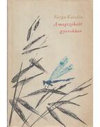 A megszökött gyerekkor (Dedikált) - Varga Katalin
