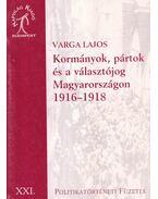 Kormányok, pártok és a választójog Magyarországon - Varga Lajos
