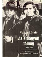Az elhagyott tömeg - Varga László
