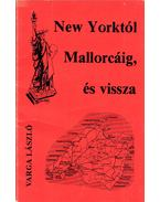New Yorktól Mallorcáig, és vissza (dedikált) - Varga László