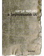A leghosszabb út - Varga Mátyás
