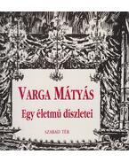 Egy életmű díszletei - Varga Mátyás, Tandi Lajos