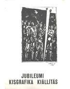 Jubileumi kisgrafika kiállítás - Varga Nándor Lajos