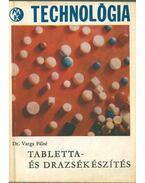 Tabletta- és drazsékészítés - Varga Pálné Dr.