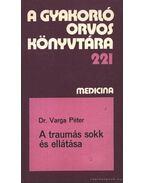 A traumás sokk és ellátása - Varga Péter